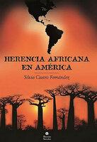 Herencia africana en América - Silvio Castro Fernández