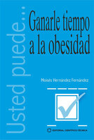 Ganarle tiempo a la obesidad - Moisés Hernández Fernández