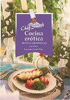 Cocina erótica. Recetas afrodisíacas - Fernando Fornet Piña