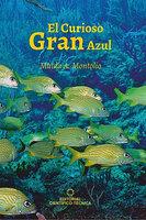 El curioso Gran Azul - Maida Acela Montolio Fernández