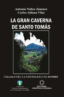 La Gran Caverna de Santo Tomás - Antonio Núñez Jiménez, Carlos Aldana Vilas