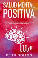 Salud Mental Positiva - Keith Dolton