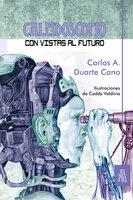 Caleidoscopio con vistas al futuro - Carlos A Duarte