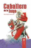 Caballero de la Luna - Lorenzo Lunar, Rebeca Murga
