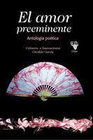 El amor preeminente - Amanda Calaña