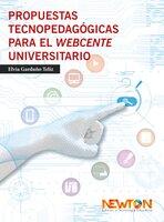 Propuestas tecnopedagógicas para el webcente universitario. - Elvía Garduño Teliz