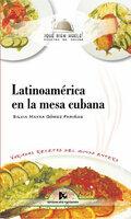 Latinoamérica en la mesa cubana - Silvia Mayra Gómez