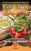 Come bien y vive más - María Baez