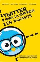 Twitter para la empresa en #4Pasos - Fernando Rojas Sánchez
