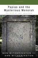 Papias and the Mysterious Menorah: The Third Art West Adventure - Ben Witherington, Ann Witherington