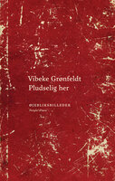 Pludselig her - Vibeke Grønfeldt