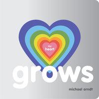 My Heart Grows - Michael Arndt