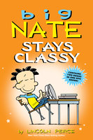 Big Nate Stays Classy - Lincoln Peirce
