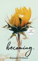 becoming. - Renaada Williams
