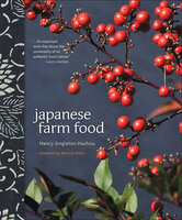 Japanese Farm Food - Nancy Singleton Hachisu
