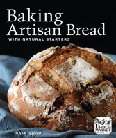 Baking Artisan Bread with Natural Starters - Mark Friend