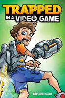 Trapped in a Video Game - Dustin Brady