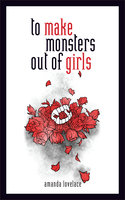 to make monsters out of girls - Amanda Lovelace, ladybookmad