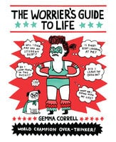 The Worrier's Guide to Life - Gemma Correll