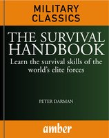 The Survival Handbook: Learn the survival skills of the world's elite forces - Peter Darman