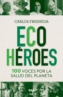 Ecohéroes - Carlos Fresneda Puerto