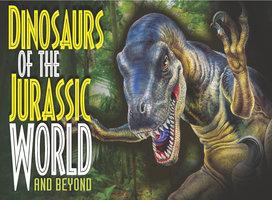 Dinosaurs of the Jurassic World: and Beyond - Paula Hammond