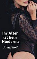 Ihr Alter ist kein Hindernis - Anna Wolf