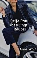Reife Frau bezwingt Räuber - Anna Wolf
