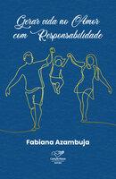 Gerar vida no amor com responsabilidade - Fabiana Azambuja