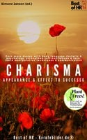 Charisma! Appearance & Effect to Success: Earn more money with body language rhetoric & psychology, strengthen self-confidence & love, learn manipulation techniques & communication - Simone Janson