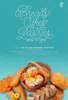 Breads, Cakes, Pastries, and More: From the Golden Treasury of Baking - Efren Bunquin