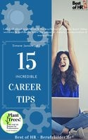 15 Incredible Career Tips: Learn all about negotiation & the psychology of success, boost status resilience & confidence, know the power of rhetoric communication & manipulation - Simone Janson