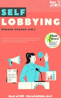 Self Lobbying: Convince people with communication manipulation techniques & strategy, achieve all your goals, learn public relations the power of rhetoric & emotional intelligence - Simone Janson