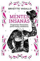 Mentes insanas - Brigitte Vasallo