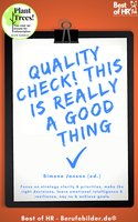 Quality Check! This is really a Good Thing: Focus on strategy clarity & priorities, make the right decisions, learn emotional intelligence & resilience, say no & achieve goals - Simone Janson