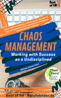 Chaos Management - Working with Success as a Undisciplined: Boost self-confidence, achieve goals instead of time management, learn emotional intelligence mindfulness & resilience - Simone Janson