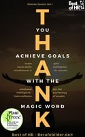 Thank you. Achieve Goals with the Magic Word: Learn social skills mindfulness & emotional intelligence, train resilience, gain confidence for success, get the psychology of people - Simone Janson
