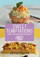 Sweet Temptations: Cakes, Pastries and other Bakes, Editha's Way - Editha Singian
