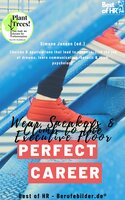 Perfect Career? Wear Sneakers & Climb to the Executive Floor: Choices & applications that lead to success, find the job of dreams, learn communication rhetoric & team psychology - Simone Janson