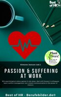 Passion & Suffering at Work: Win psychological status-games & role-plays, deal with bosses & colleagues, learn conflict management non-violent communication & the power of rhetoric - Simone Janson
