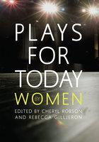 Plays for Today By Women - Gillian Plowman, Sonja Linden, Rachel Barnett, Amanda Stuart Fisher, Karin Young, Adah Kay, Emteaz Hussain