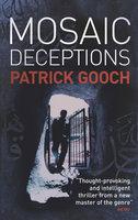 Mosaic Deceptions - Patrick Gooch