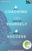 DIY-Coaching - Advise yourself with Success: Focus psychology & concentration, gain self-love & mindfulness, learn emotional intelligence communication & resilience, achieve goals - Simone Janson
