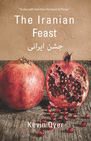 The Iranian Feast - Kevin Dyer