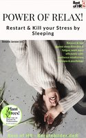 Power of Relax. Restart & Kill your Stress by Sleeping: Recover & rest against sleep disorders & fatigue, work more efficiently with resilience mindfulness calmness & psychology - Simone Janson