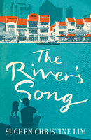 The River's Song - Suchen Christine Lim