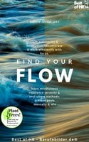 Find your Flow: Gain passion joy & motivation, concentrate & work efficiently with focus, learn mindfulness resilience serenity & anti-stress methods, achieve goals mentally & win - Simone Janson