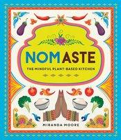 Nomaste: The Mindful Plant-Based Kitchen - Miranda Moore