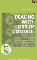 Dealing with Loss of Control: Psychology of perfectionism, manage crises, overcome fears, learn resilience & mental strength with inner peace, serenity & attentiveness - Simone Janson