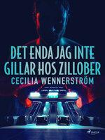 Det enda jag inte gillar hos zillober - Cecilia Wennerström